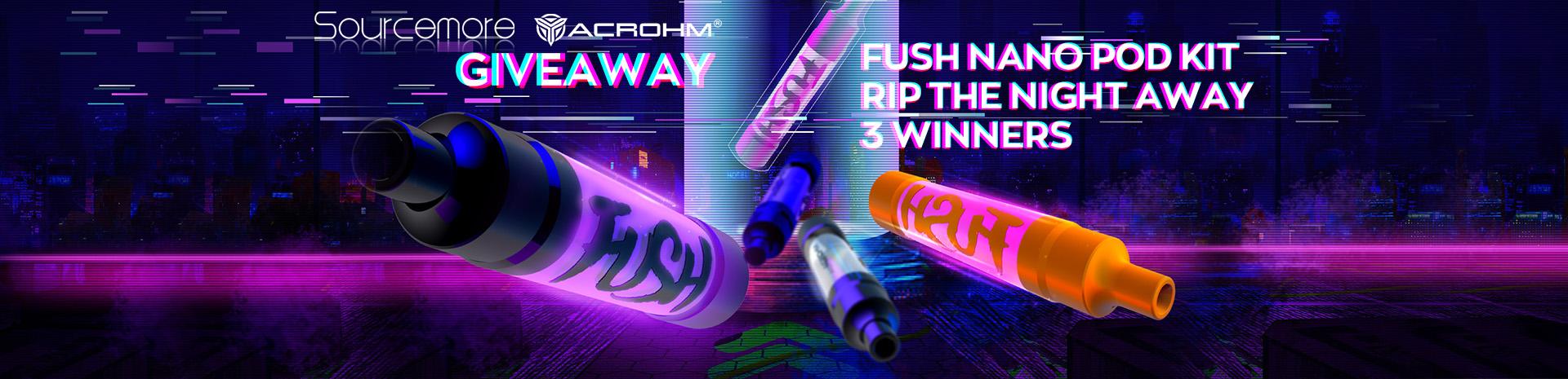 Acrohm Fush Nano Pod Kit Giveaway